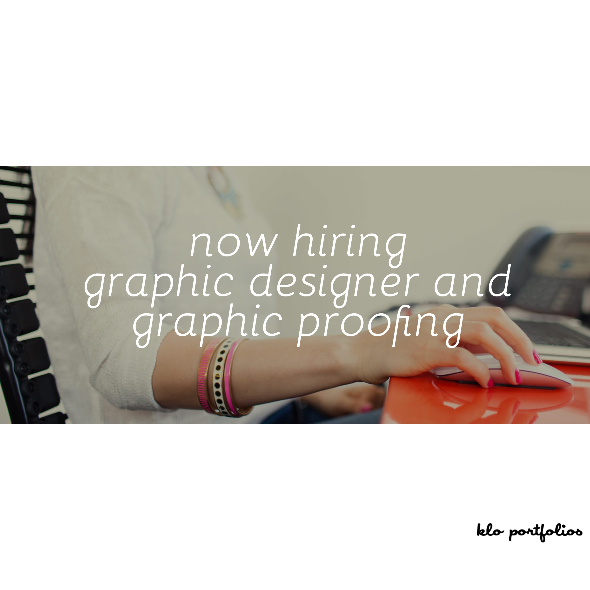 Now Hiring: Graphic Design and Graphic Proofing